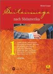 Michael Langer Saitenwege nach Südamerika Band 1 (+CD) für Gitarre