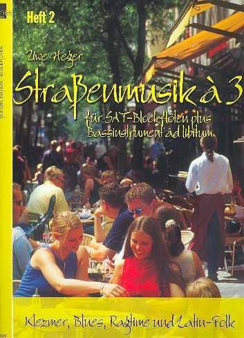 Straßenmusik à 3 Band 2 : Klezmer, Blues, Ragtime und Latin-Folk für SAT-Blockflöten (Bassinstrume