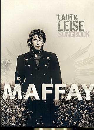 Peter Maffay : Laut und Leise Songbook für Klavier/Gesang/Gitarre