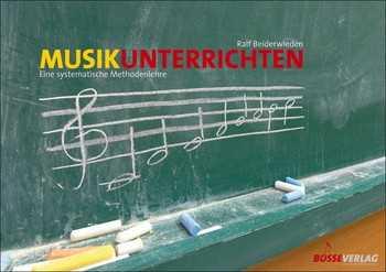 Ralf Beiderwieden Musik unterrichten : eine systematische Methodenlehre