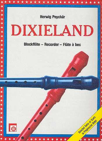 Herwig Peychär Dixieland für 1-2 Sopranblockflöten