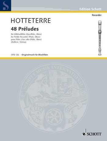 Hotteterre 48 Preludes in 24 Tonarten aus op.7 : für Altblockflöte (1719)