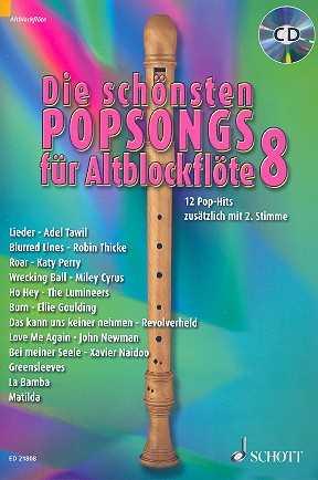 Die schönsten Popsongs Band 8 (+CD) : für 1-2 Altblockflöten Spielpartitur