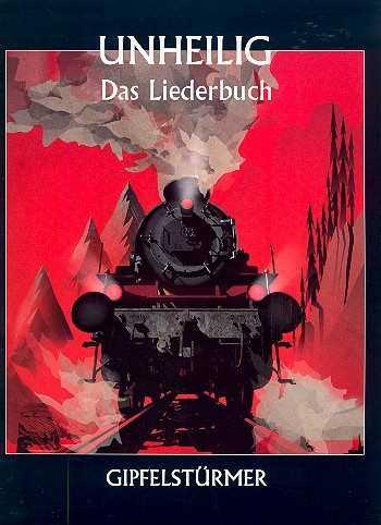 Unheilig : Gipfelstürmer Songbook Klavier/Gesang/Gitarre