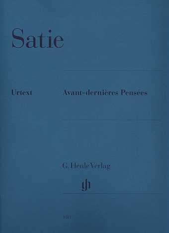 Erik Satie Avant-dernières pensées : für Klavier