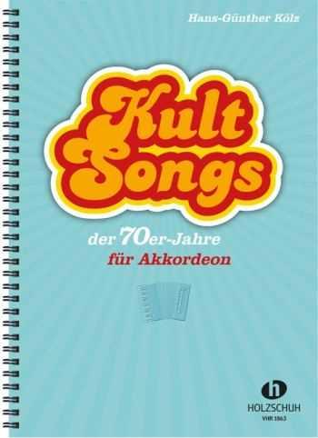 Kultsongs der 70er Jahre : für Akkordeon