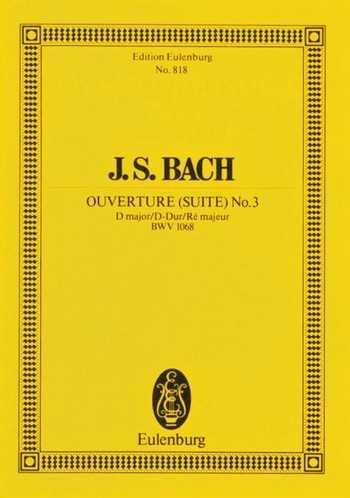 Johann Sebastian Bach Ouvertüre D-Dur Nr.3 BWV1068 : für Orchester Studienpartitur