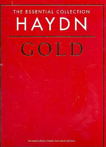 Franz Joseph Haydn Haydn Gold : The essential piano collection