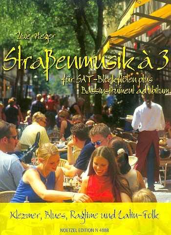 Uwe Heger Straßenmusik a 3 : Klezmer Blues, Ragtime und Latin-Folk für 3 Blockflöten (SAT), Spielp