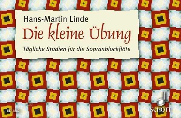 Hans-Martin Linde Die kleine Übung : Tägliche Studien für Sopranblockflöte