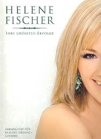 Fischer Helene Ihre größten Erfolge Arrangiert für Klavier Gesang Gitarre
