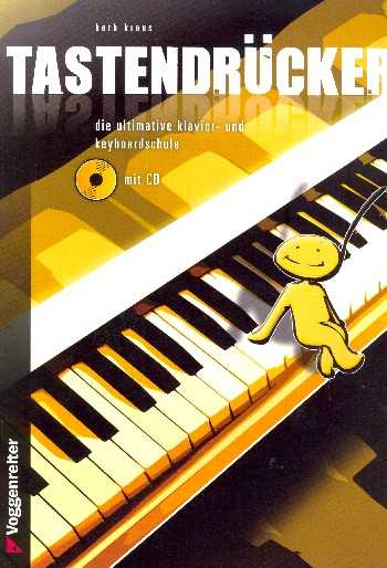 Tastendrücker (+CD) : Die ultimative Klavier- und Keyboardschule