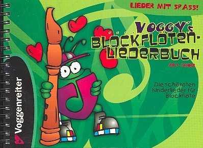 Voggy's Blockflöten-Liederbuch : Die schönsten Kkinderlieder für Blockflöte ab 6 Jahren