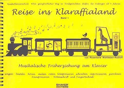 Reise ins Klaraffialand Band 1 Musikalische Früherziehung am Klavier von Rosemarie Wohlleben-Rudloff