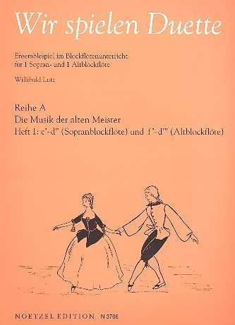 Wir spielen Duette Reihe A Band 1 : für 2 Blockflöten (SA)
