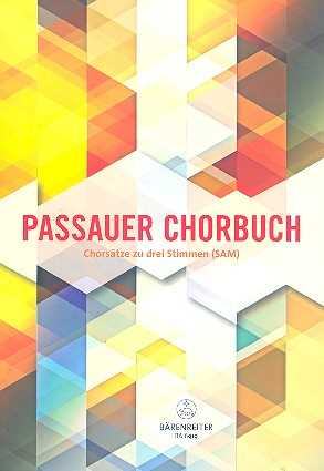 Passauer Chorbuch : für gem Chor (SAM) (z.T. mit Klavier (Orgel)) Partitur