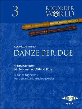 Danze per due : für 2 Blockflöten (SA) 4 Tanzfughetten