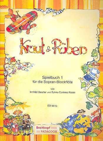 Kraut und Rüben - Spielbuch Band 1 : für Sopranblockflöte