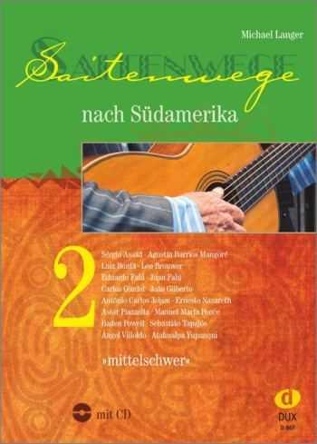 Michael Langer Saitenwege nach Südamerika 2 (+CD) 46 mittelschwere Stücke