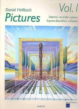 Daniel Hellbach Pictures Vol.1 (+CD) : fuer Sopranblockfloete und Klavier