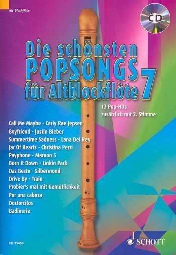 Die schönsten Popsongs Band 7 (+CD) : für 1-2 Altblockflöten Spielpartitur